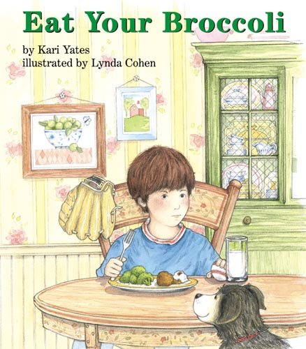 Eat Your Broccoli (Books for Young Learners)