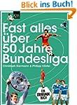 Fast alles �ber 50 Jahre Bundesliga