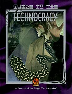 Guide to the Technocracy (Mage: The Ascension) by Phil Brucato