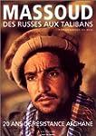 Massoud. : Des Russes aux Talibans, 2...