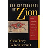 The Controversy of Zion: Jewish Nationalism, the Jewish State, and the Unresolved Jewish Dilemma ~ Geoffrey Wheatcroft