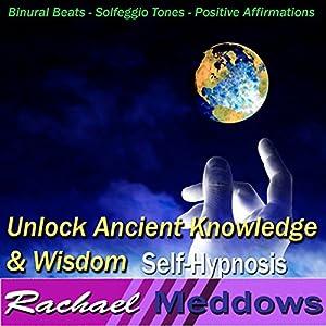 Unlock Ancient Knowledge & Wisdom Hypnosis Speech