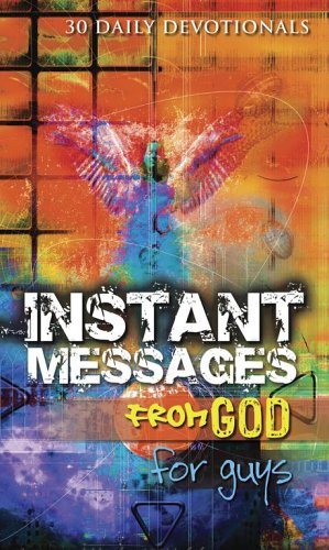 Instant Messages From God for Guys (30 Daily Devotions)