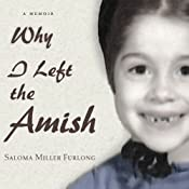 Why I Left the Amish: A Memoir | [Saloma Miller Furlong]