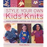 Style Your Own Kids' Knits: Hundreds of Designs to Makeby Kate Buller