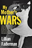 My Mother's Wars (0807050520) by Faderman, Lillian