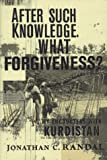 img - for After Such Knowledge, What Forgiveness?: My Encounters With Kurdistan book / textbook / text book