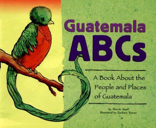 Guatemala History Book Guatemala Abcs a Book About