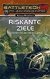 Riskante Ziele: Bear-Zyklus 6 / BattleTech-Roman #26