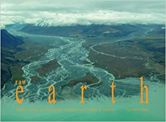 Raw Earth: Alaska, Antarctica, Argentina, Iceland, New Zealand and Vanuatu