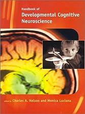Handbook of Developmental Cognitive Neuroscience by Nelson