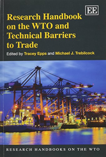Research Handbook on the WTO and Technical Barriers to Trade (Research Handbooks on the WTO Series)