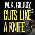 Cuts Like a Knife (       UNABRIDGED) by M. K. Gilroy Narrated by Coleen Marlo
