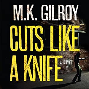 Cuts Like a Knife | [M. K. Gilroy]