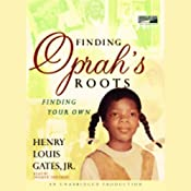 Finding Oprah's Roots: Finding Your Own | [Henry Louis Gates]
