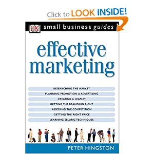 Effective Marketing (Small Business Guides) Peter Hingston