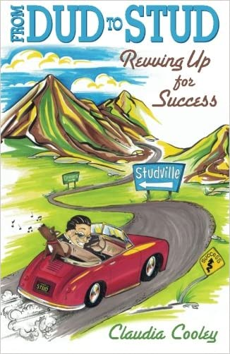 From Dud to Stud: Revving Up for Success (Volume 1)