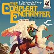 The Compleat Enchanter: The Magical Misadventures of Harold Shea | [L. Sprague de Camp, Fletcher Pratt]