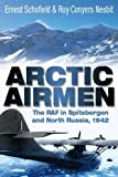 Image of Arctic Airmen: The RAF in Spitsbergen and North Russia, 1942