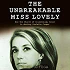 The Unbreakable Miss Lovely: How the Church of Scientology Tried to Destroy Paulette Cooper Hörbuch von Tony Ortega Gesprochen von: Tony Ortega