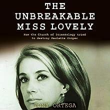The Unbreakable Miss Lovely: How the Church of Scientology Tried to Destroy Paulette Cooper | Livre audio Auteur(s) : Tony Ortega Narrateur(s) : Tony Ortega