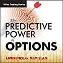 'The Predictive Power of Options' with Larry McMillan: Wiley Trading Audio  by Larry McMillan Narrated by Larry McMillan