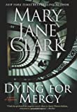 Dying for Mercy (Key News Thrillers) (0061286117) by Clark, Mary Jane