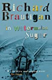 In Watermelon Sugar (0099437597) by Brautigan, Richard