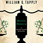 Muscle Memory: The Brady Coyne Mysteries, 16 (       UNABRIDGED) by William G. Tapply Narrated by Stephen Hoye