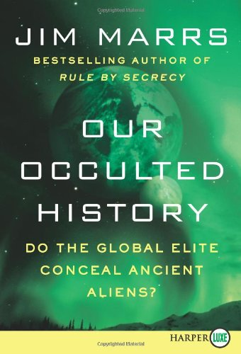 Our Occulted History LP: Do the Global Elite Conceal Ancient Aliens?