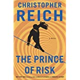 The Prince of Risk: A Novel ~ Christopher Reich
