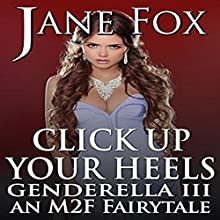Click Up Your Heels: Genderella, Book 3 Audiobook by Jane Fox Narrated by Marcus M. Wilde
