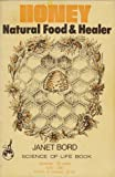 Honey, natural food and healer (Science of life book 31) (0909911509) by Bord, Janet