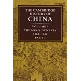 The Cambridge History of China, Vol. 7: The Ming Dynasty, 1368-1644, Part 1