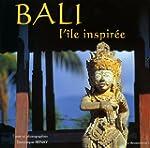 Bali, l'�le inspir�e