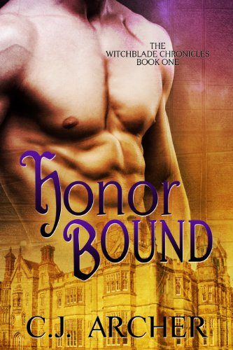 Honor Bound (historical paranormal romance) (The Witchblade Chronicles) by C.J. Archer