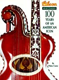 Gibson Guitars: 100 Years of an American Icon (1575440148) by Carter, Walter
