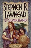 The Silver Hand (Song of Albion, Volume 2) (0310218225) by Lawhead, Stephen R.
