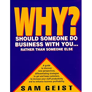 Why Should Someone Do Business With You: Rather Than Someone Else