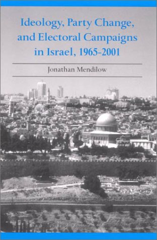 Ideology, Party Change, and Electoral Campaigns in Israel, 1965 - 2001