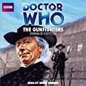 Doctor Who: The Gunfighters (       UNABRIDGED) by Donald Cotton Narrated by Shane Rimmer