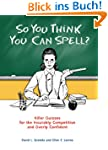 So You Think You Can Spell?: Killer Q...