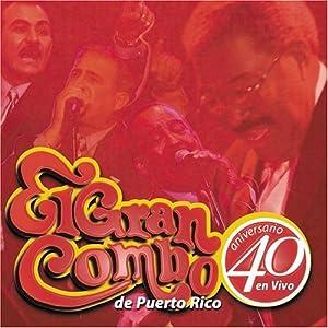 Amazon.com: El Gran Combo de Puerto Rico: 40 Aniversario: En Vivo, El