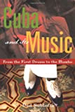 Cuba and Its Music: From the First Drums to the Mambo (1556525168) by Ned Sublette