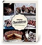 Meine feine Chocolaterie: Rezepte, die glücklich machen
