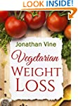 Vegetarian Weight Loss: How to Achiev...