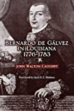 John Walton Caughey Bernardo de Galvez in Louisiana: 1776-1783 (Louisiana Parish Histories Series)