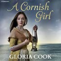 A Cornish Girl Audiobook by Gloria Cook Narrated by Patricia Gallimore