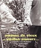 echange, troc Anonyme - Amours de vieux vieilles amours