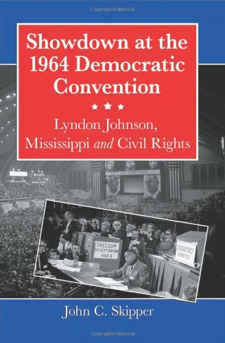 Showdown At The 1964 Democratic Convention: Lyndon Johnson, Mississippi And Civil Rights front-465650